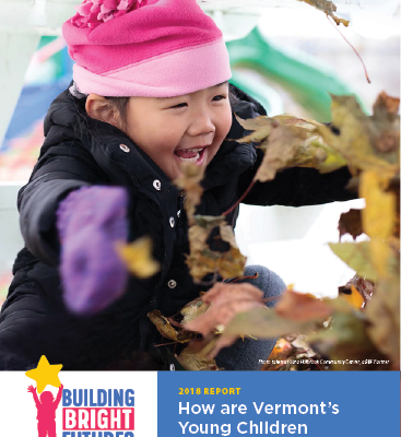 How Are Vermont's Young Children & Families? Report 2018